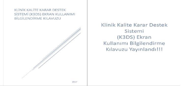 Klinik Kalite Karar Destek Sistemi (K3DS) Ekran Kullanımı Bilgilendirme Kılavuzu Yayınlandı!!!