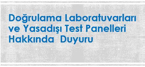 Doğrulama Laboratuvarları ve  Yasadışı Test Panelleri Hakkında Duyuru