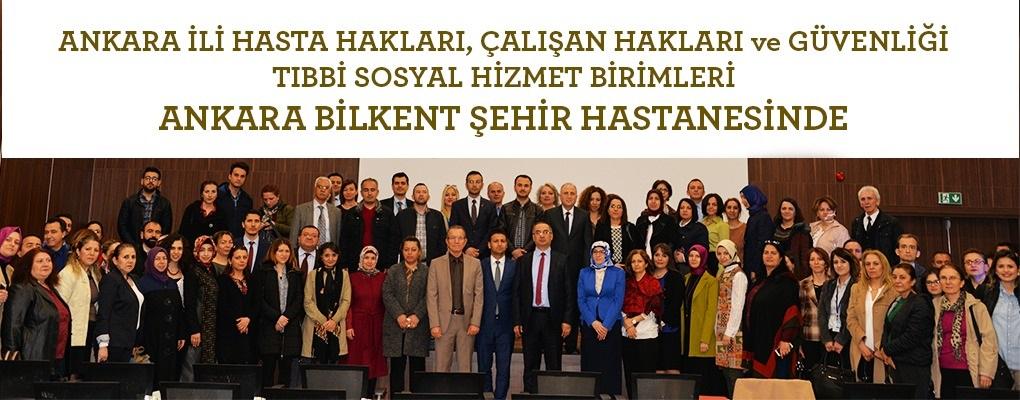 Ankara İli Hasta Hakları, Çalışan Hakları ve Güvenliği, Tıbbi Sosyal Hizmet Birimleri Ankara Bilkent Şehir Hastanesinde