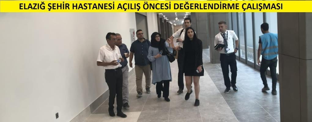 Elazığ Şehir Hastanesi Açılış Öncesi Değerlendirme Çalışması