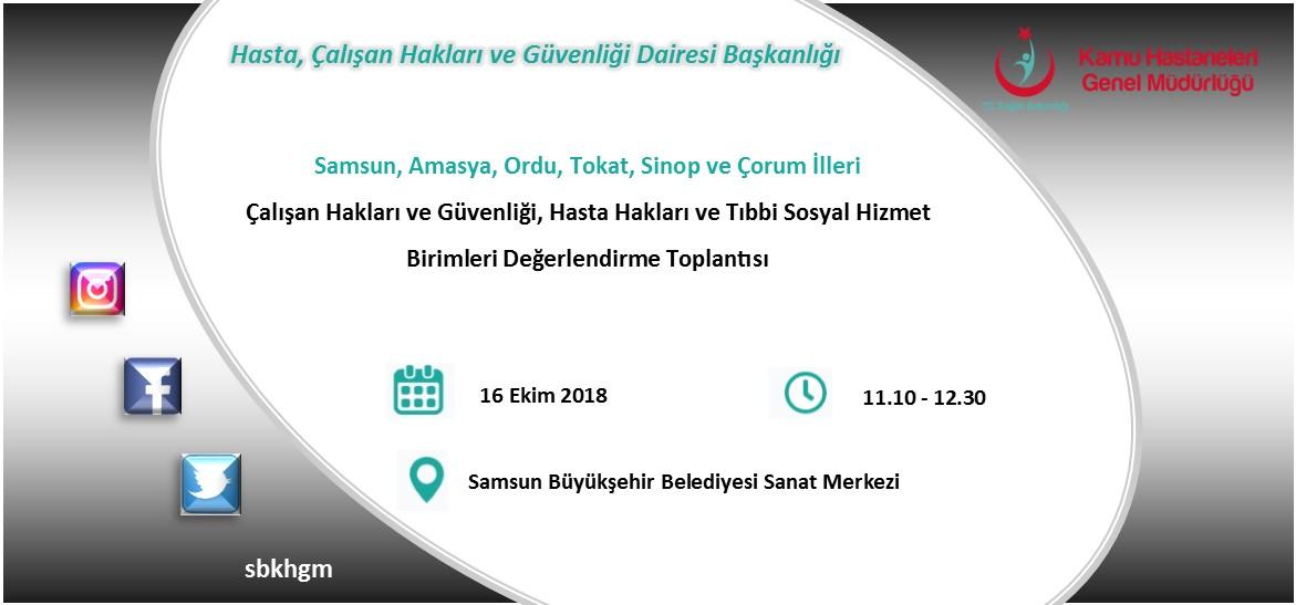 Samsun, Amasya, Ordu, Tokat, Sinop ile Çorum İllerinin Katılımı İle Hasta Hakları, Tıbbi Sosyal Hizmet ve Çalışan Hakları ve Güvenliği Birimleri Değerlendirme Toplantısı Gerçekleştirilecektir