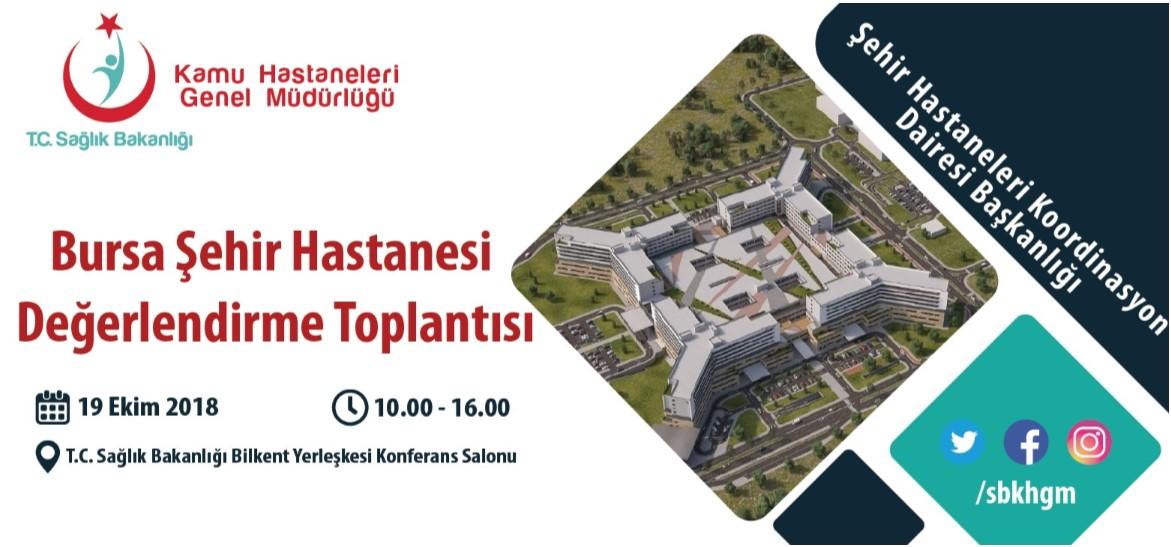Bursa Şehir Hastanesi Değerlendirme Toplantısı