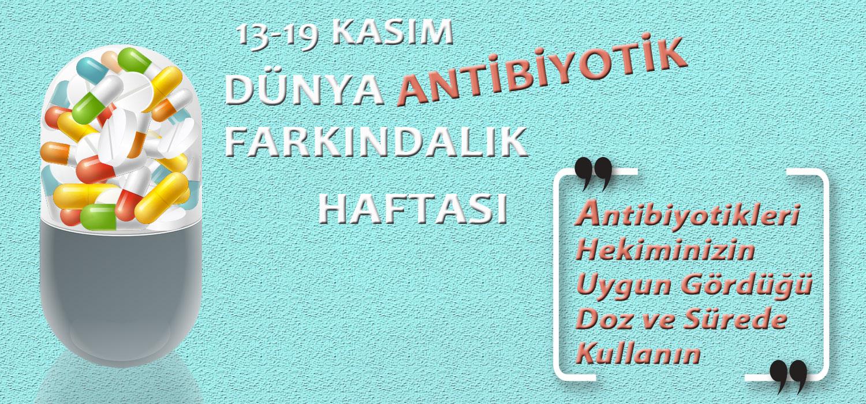 13-19 Kasım Dünya Antibiyotik Farkındalık Haftası