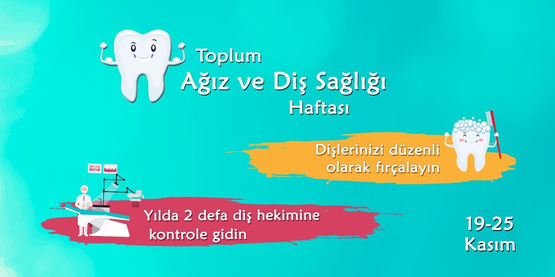 19-25 Kasım Toplum Ağız ve Diş Sağlığı Haftası
