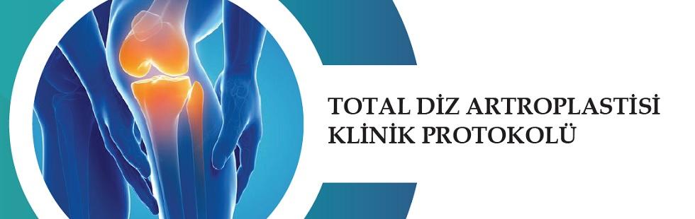 Total Diz Artroplastisi Klinik Protokolü